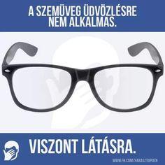 amikor nem alkalmas látásra)