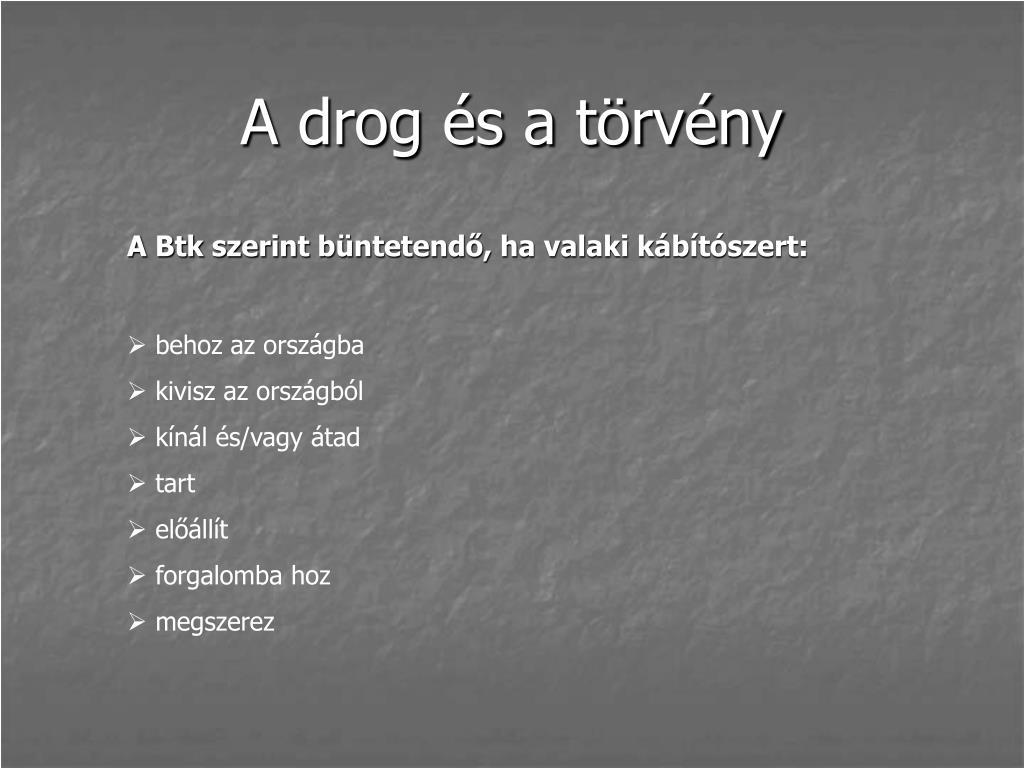 a drogok látása)