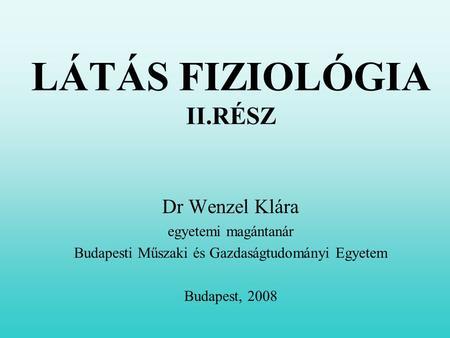 a vizuális fiziológia alapjai)