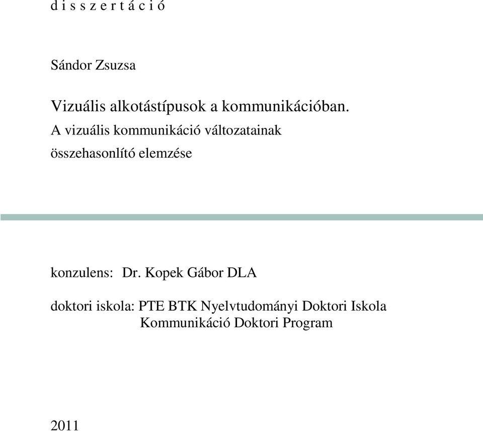 vizuális látásvizsgálatok)