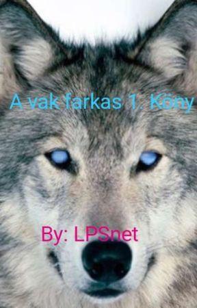 a farkasnak jó a látása)
