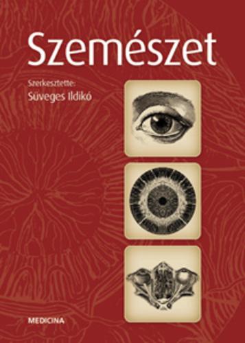 Szemészet (könyv) - Süveges Ildikó | zonataxi.hu
