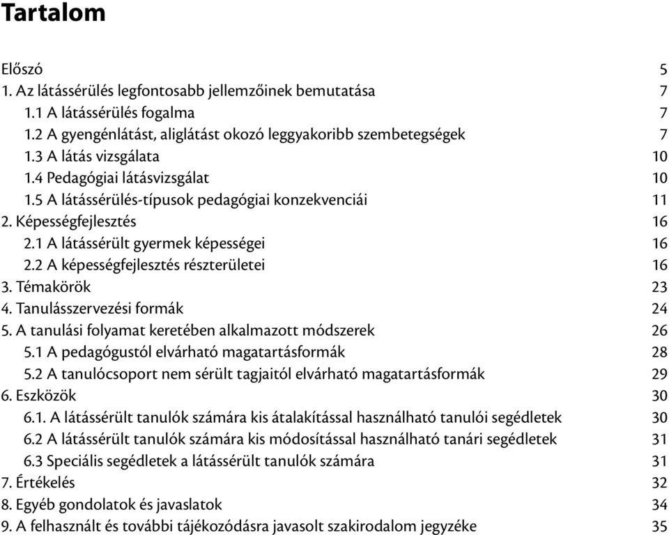 ajánlásokat, hogy a látás ne romoljon)
