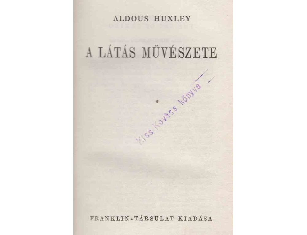 Huxley, Aldous : A látás művészete